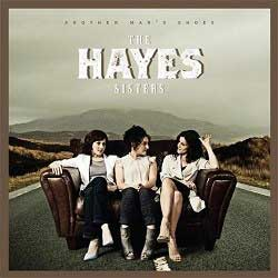 Hayes Sisters - Another Mans Shoes