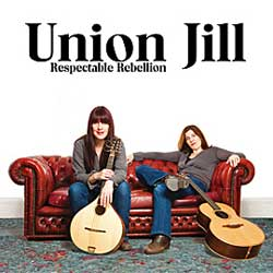 Union Jill - Respectable Rebellion